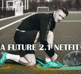 มาใหม่ PUMA FUTURE 2.1 NETFIT อีกขั้นของการรวมตัวระหว่างเทคโนโลยี กับรองเท้าฟุตบอล!