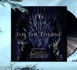 14 บทเพลงจากอัลบั้ม For The Throne ที่ได้แรงบันดาลใจมาจากซีรีส์ Game of Throne