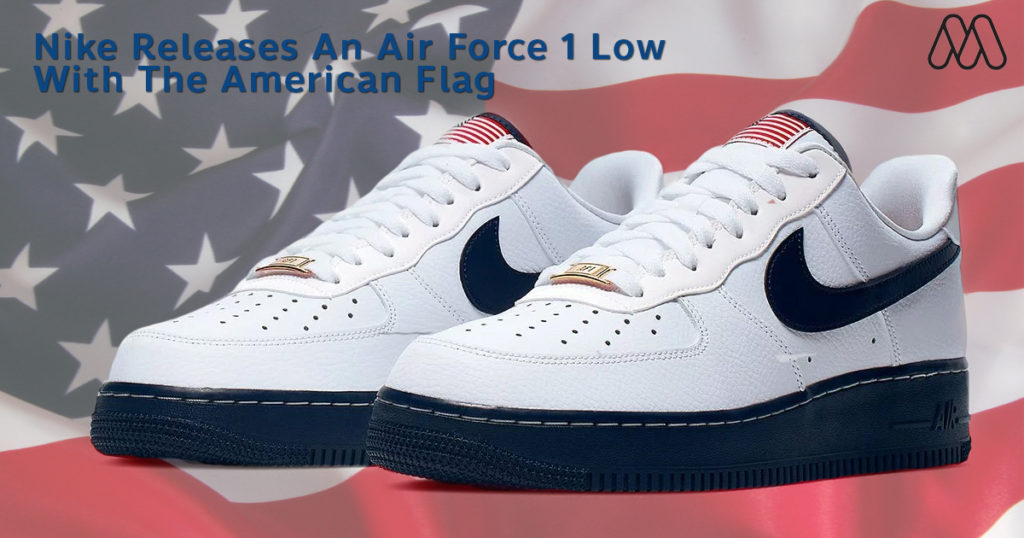 Nike ประกาศถึง Air Force 1 ทรงต่ำที่มาพร้อมธงชาติอเมริกา