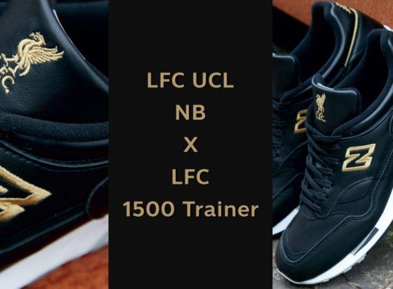 นิวบาลานซ์ให้พรลิเวอร์พูลด้วยสีดำและสีทองในรุ่น LFC UCL NB X LFC 1500 TRAINER