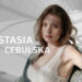 Anastasia Cebulska นางแบบสาวจากเบลารุส สวยละมุนราวตุ๊กตา
